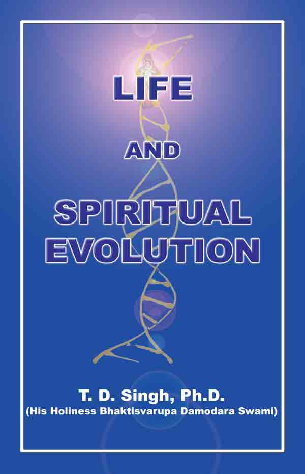 Life and spiritual evolution - Theory of evolution according to Vedanta