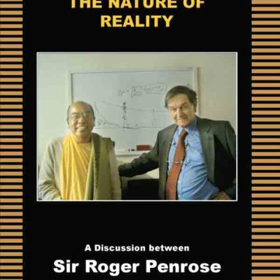 Science and spirituality, the nature of reality, sir roger penrose