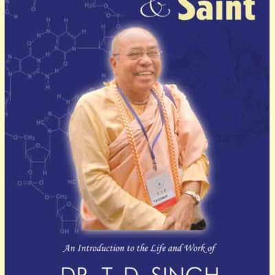 Scientist and Saint - Dr TD Singh