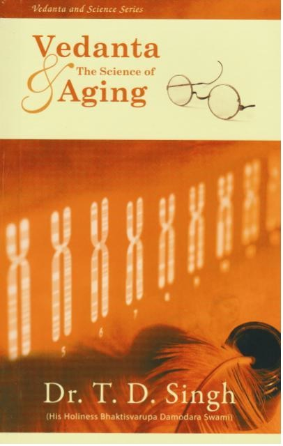 Vedanta and the science of aging - geriatrics gerontoloty
